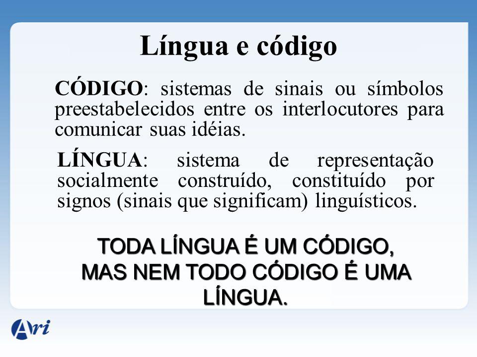 A linguagem, no processo de comunicação, é mais abrangente que a língua, uma vez que pode abarcar diferentes recursos comunicativos e / ou expressivos