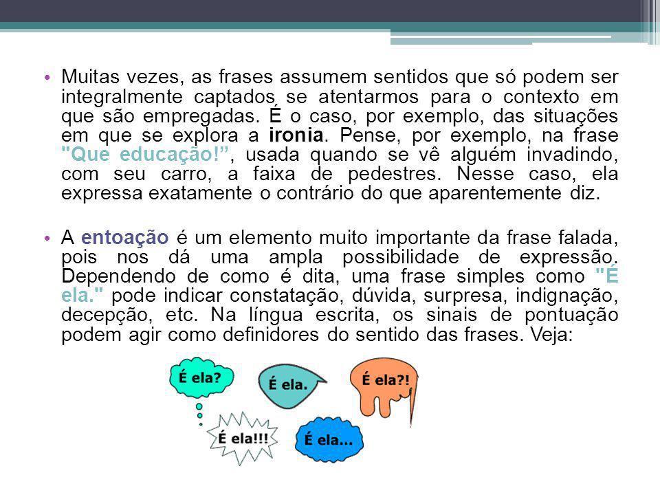 Tipos de frases As frases podem ser: Interrogativas: ocorrem quando uma pergunta é feita pelo emissor da mensagem.