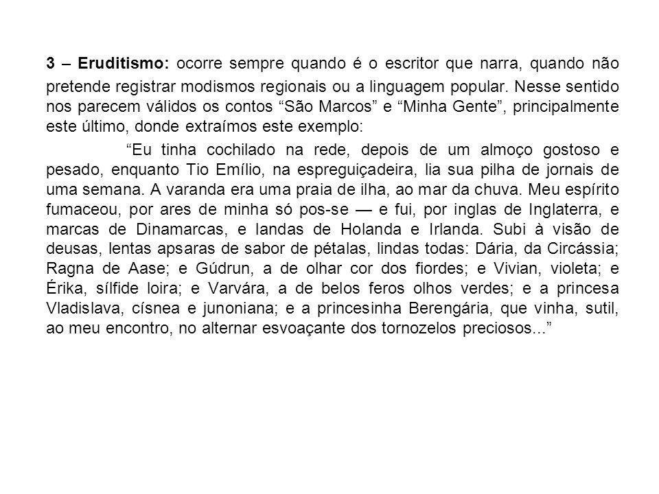 Mas enganara-se o Turíbio Todo: eliminara não o Cassiano Gomes, mas sim o Levindo Gomes, irmão daquele.