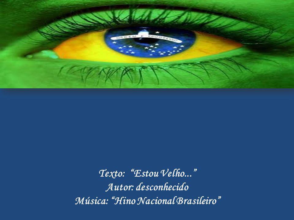 De alguém que ama muito o Brasil... 7 de setembro de 2012