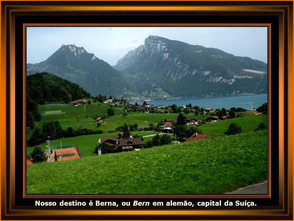 Nosso destino é Berna, ou Bern em alemão, capital da Suíça.