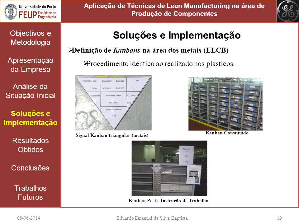08-06-2014Eduardo Emanuel da Silva Baptista 10 Objectivos e Metodologia Apresentação da Empresa Análise da Situação Inicial Soluções e Implementação R