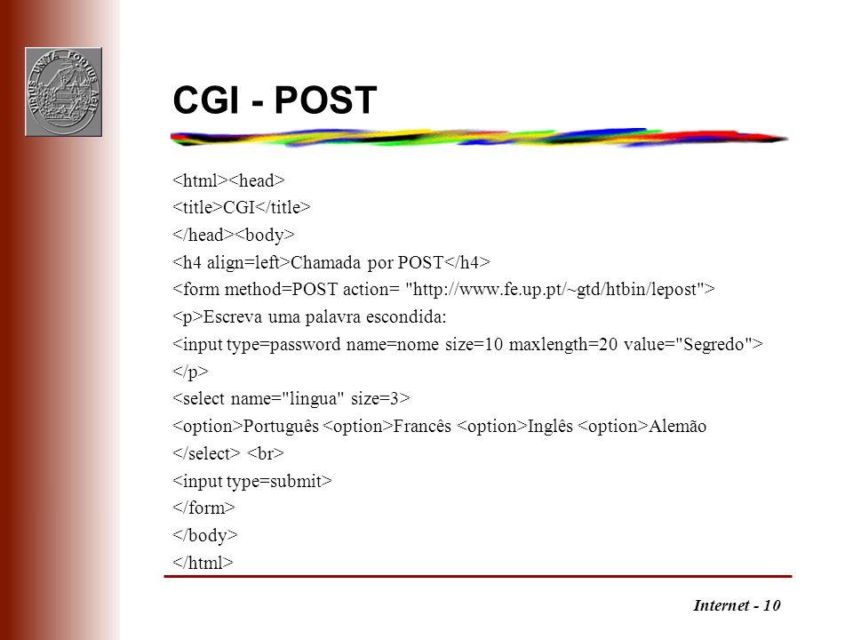 Internet - 10 CGI - POST CGI Chamada por POST Escreva uma palavra escondida: Português Francês Inglês Alemão