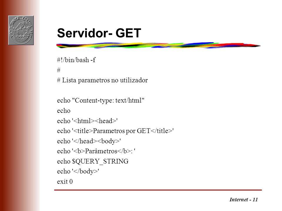 Internet - 11 Servidor- GET #!/bin/bash -f # # Lista parametros no utilizador echo
