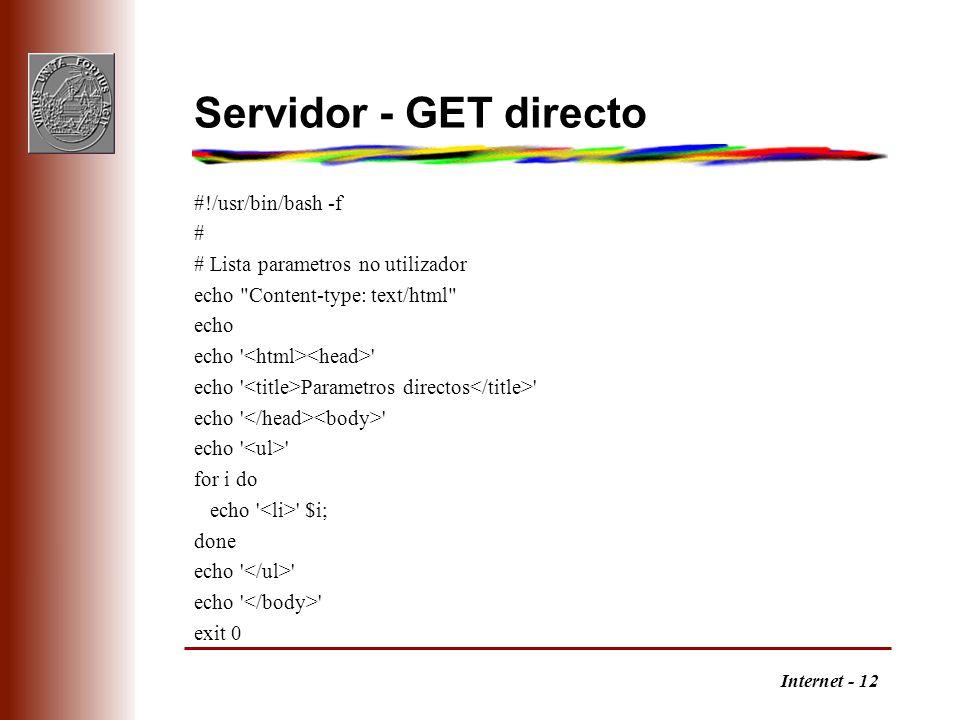 Internet - 12 Servidor - GET directo #!/usr/bin/bash -f # # Lista parametros no utilizador echo