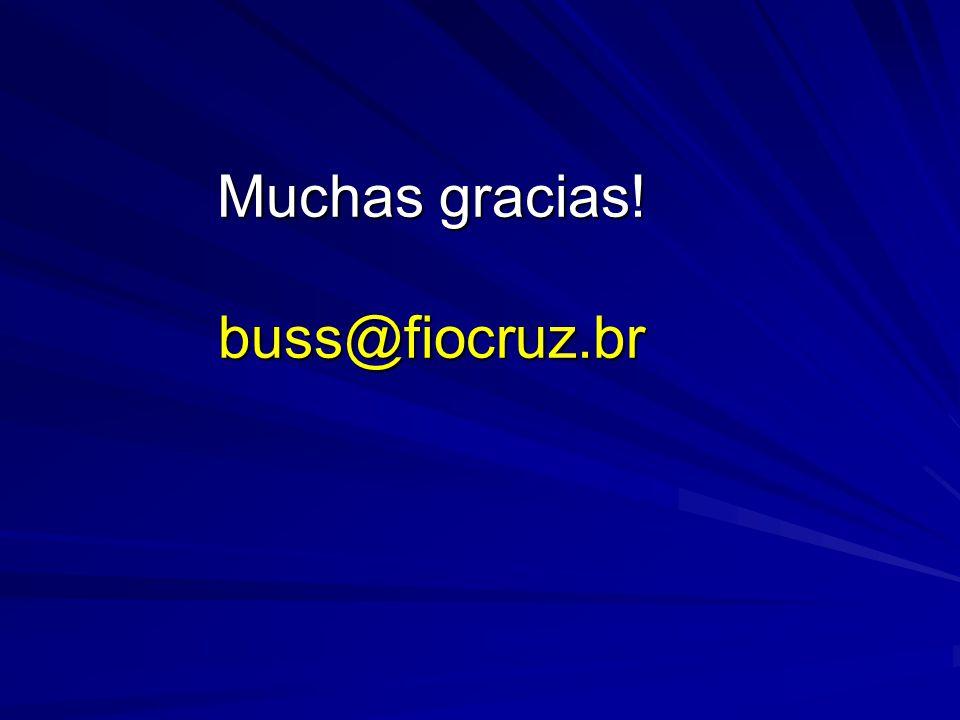 Muchas gracias! buss@fiocruz.br