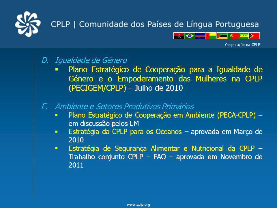 www.cplp.org Cooperação na CPLP D.Igualdade de Género Plano Estratégico de Cooperação para a Igualdade de Género e o Empoderamento das Mulheres na CPL