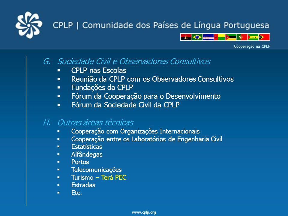www.cplp.org Cooperação na CPLP G.Sociedade Civil e Observadores Consultivos CPLP nas Escolas Reunião da CPLP com os Observadores Consultivos Fundaçõe