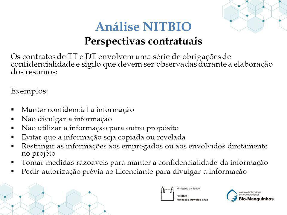 Análise NITBIO Perspectivas contratuais Os contratos de TT e DT envolvem uma série de obrigações de confidencialidade e sigilo que devem ser observada