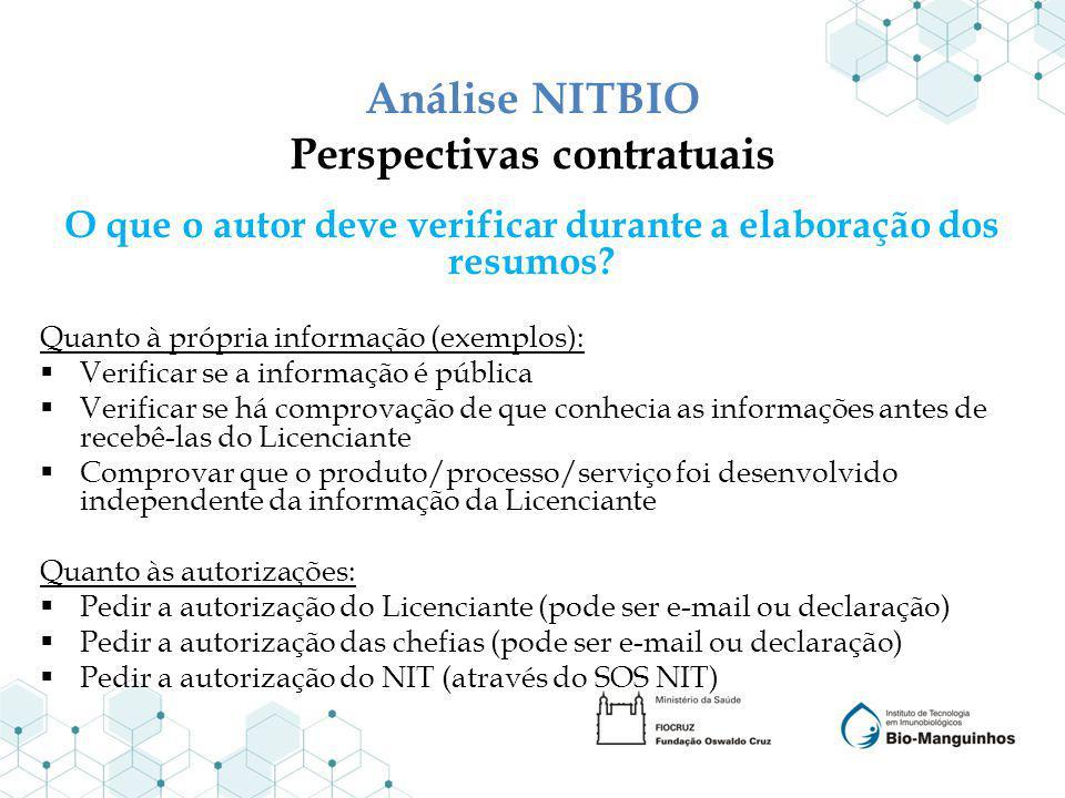 Análise NITBIO Perspectivas contratuais O que o autor deve verificar durante a elaboração dos resumos? Quanto à própria informação (exemplos): Verific