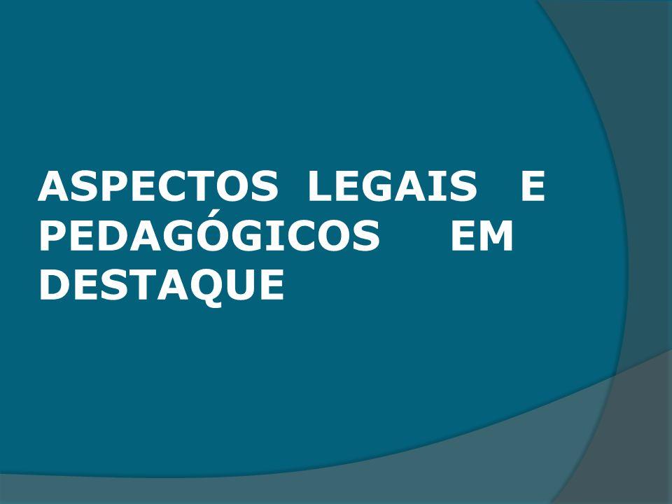 ASPECTOS LEGAIS E PEDAGÓGICOS EM DESTAQUE