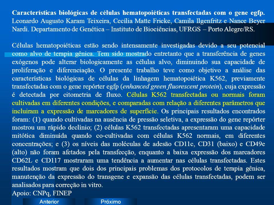 PróximoAnterior Características biológicas de células hematopoiéticas transfectadas com o gene egfp. Leonardo Augusto Karam Teixeira, Cecília Matte Fr