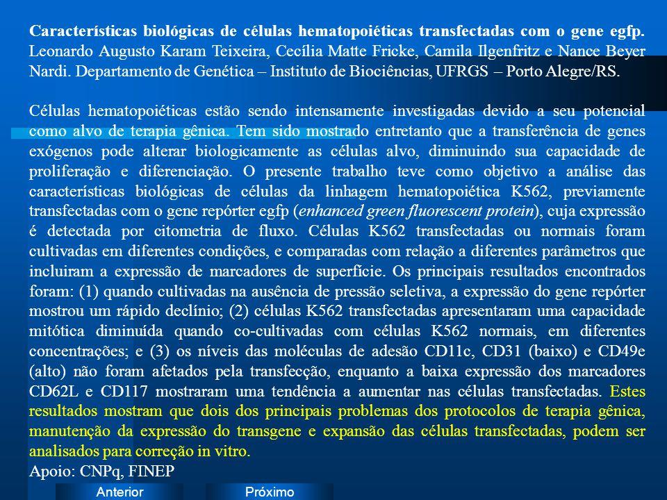 PróximoAnterior Características biológicas de células hematopoiéticas transfectadas com o gene egfp.