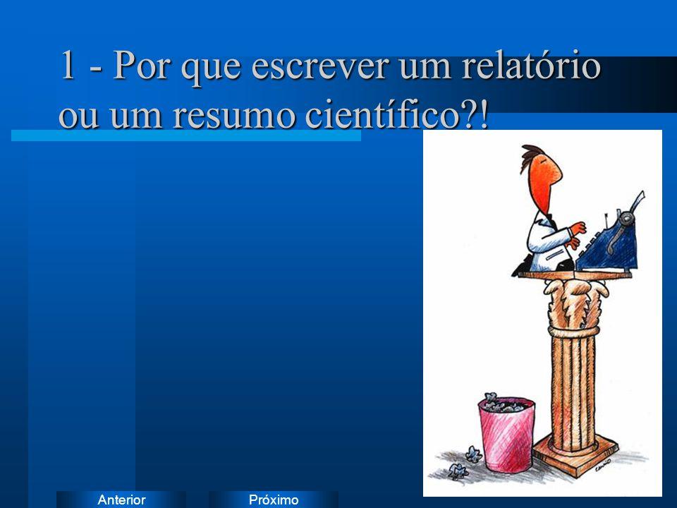 PróximoAnterior 1 - Por que escrever um relatório ou um resumo científico?!