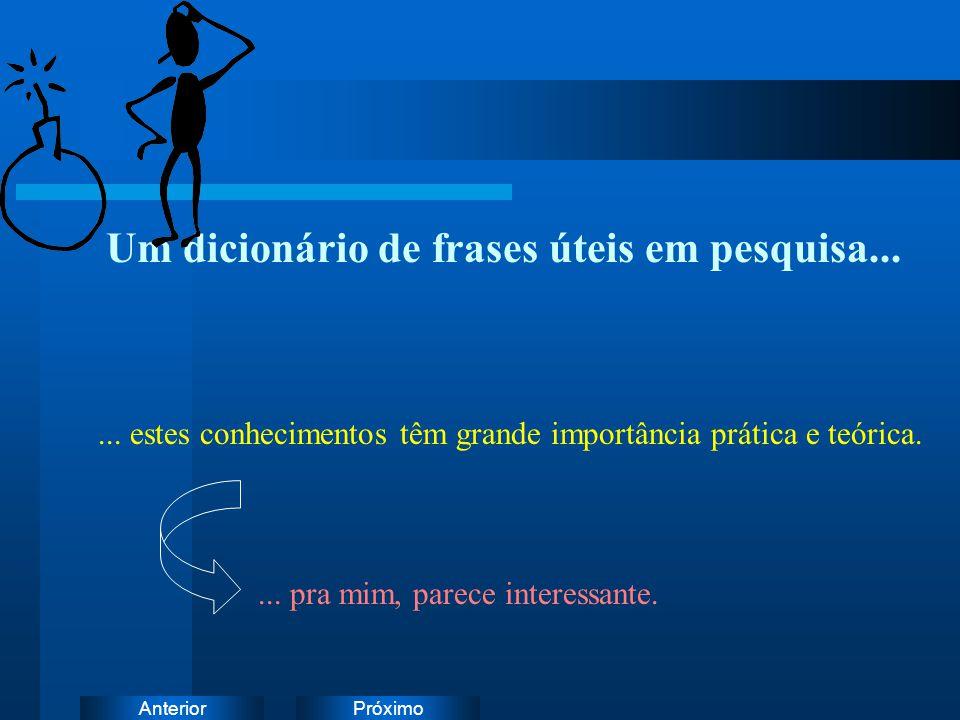 PróximoAnterior Um dicionário de frases úteis em pesquisa......