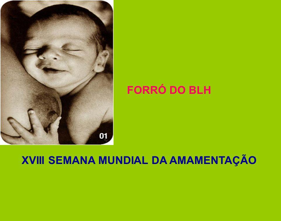 FORRÓ DO BLH XVIII SEMANA MUNDIAL DA AMAMENTAÇÃO