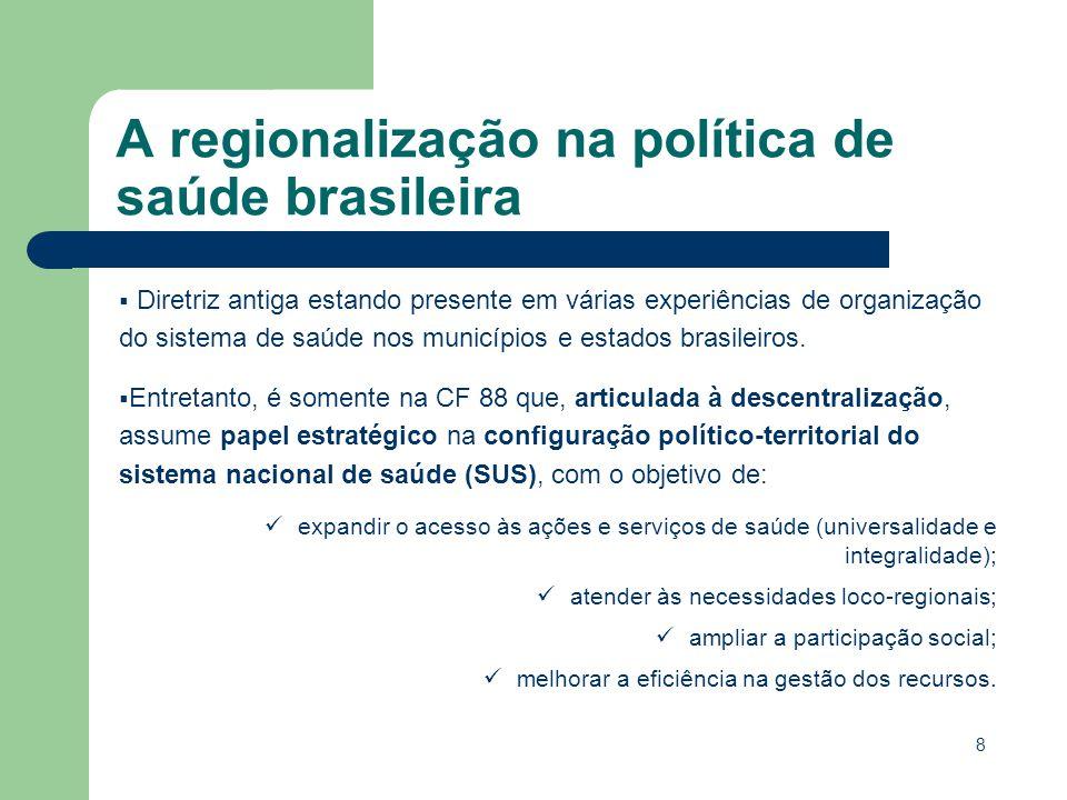 8 Diretriz antiga estando presente em várias experiências de organização do sistema de saúde nos municípios e estados brasileiros. Entretanto, é somen