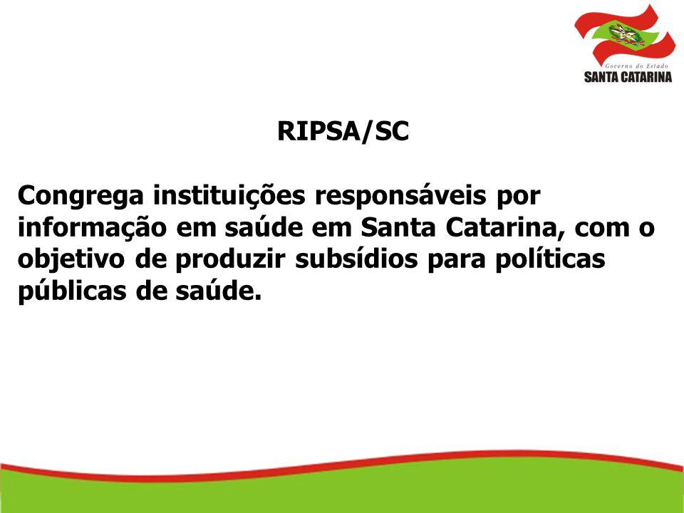 RIPSA/SC Congrega instituições responsáveis por informação em saúde em Santa Catarina, com o objetivo de produzir subsídios para políticas públicas de