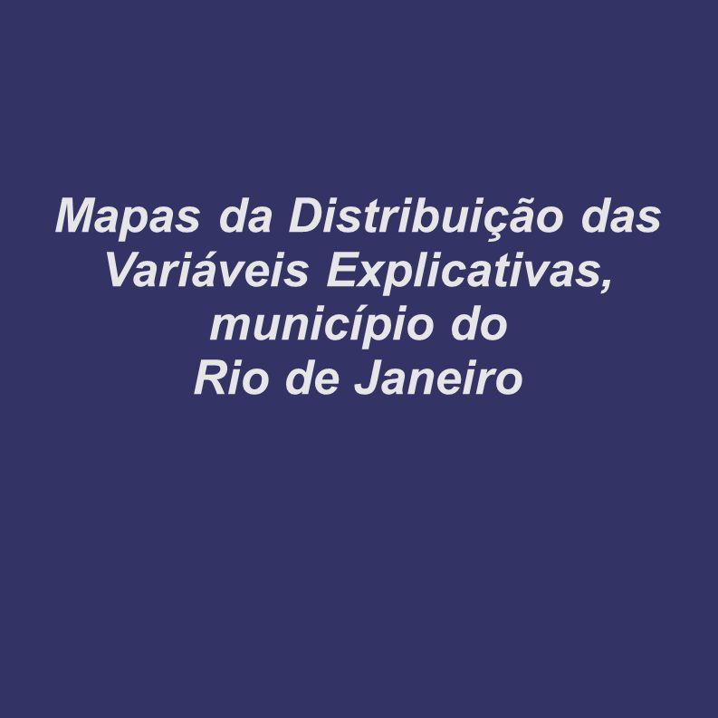 Mapas da Distribuição das Variáveis Explicativas, município do Rio de Janeiro