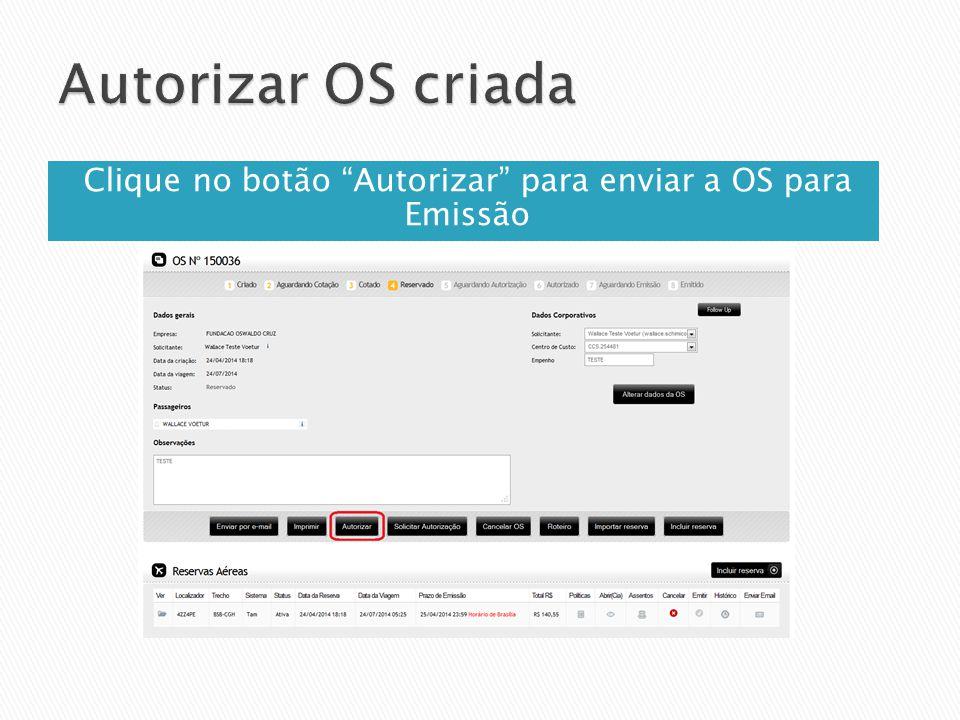 Clique no botão Autorizar para enviar a OS para Emissão
