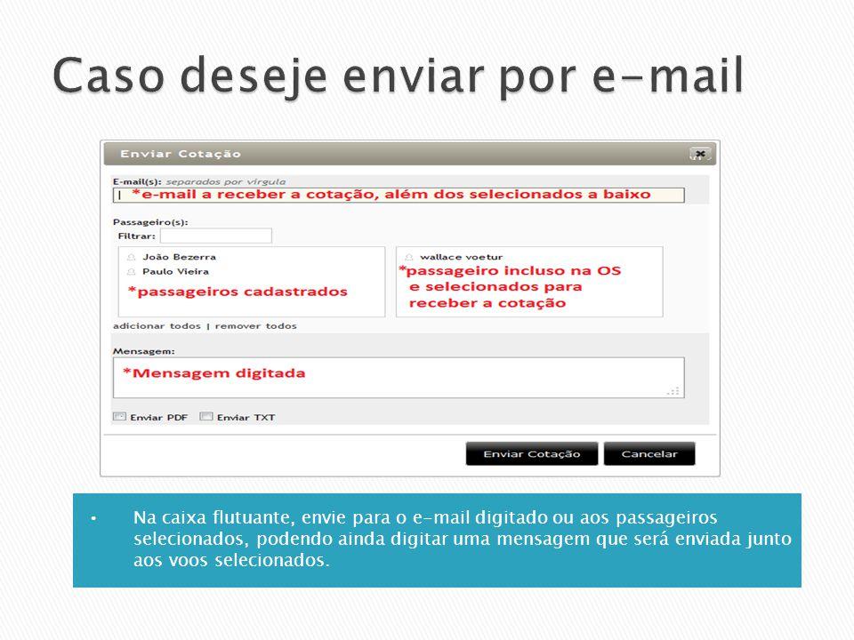 Na caixa flutuante, envie para o e-mail digitado ou aos passageiros selecionados, podendo ainda digitar uma mensagem que será enviada junto aos voos s