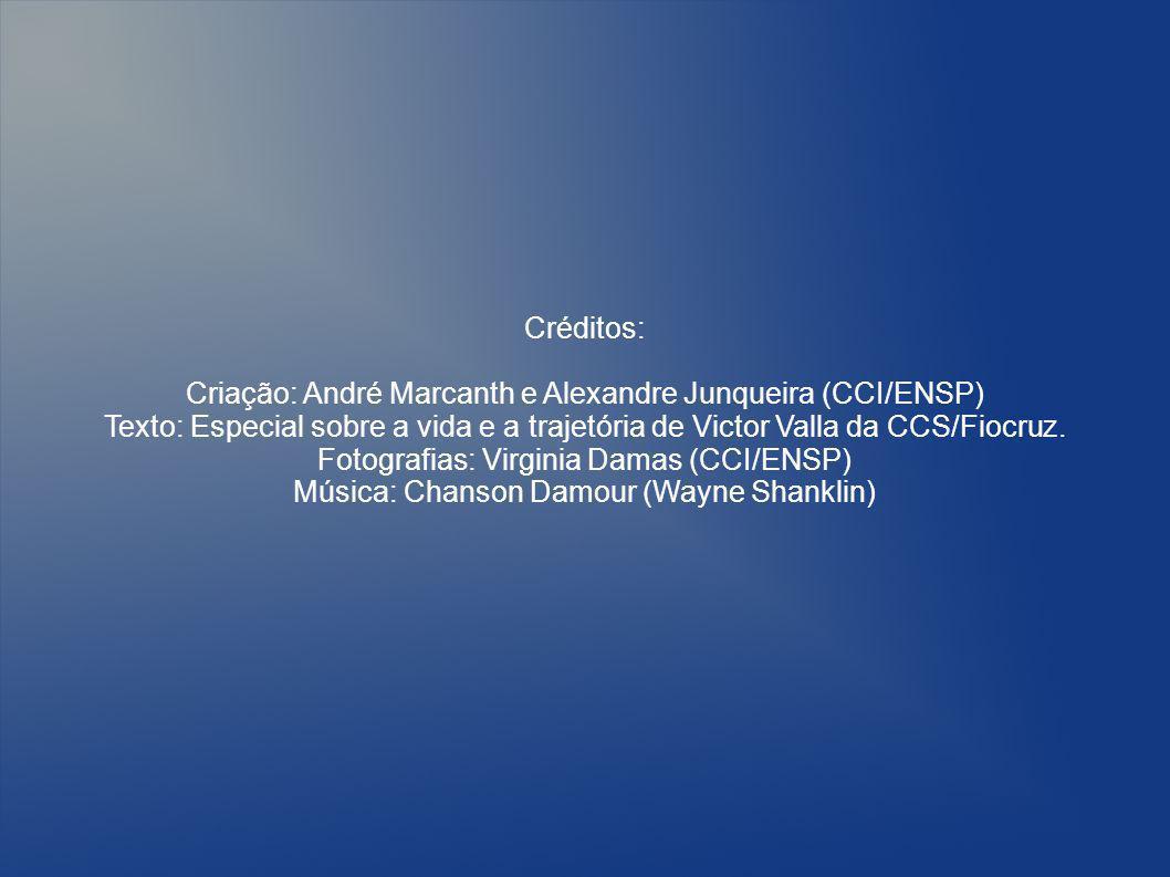 Créditos: Criação: André Marcanth e Alexandre Junqueira (CCI/ENSP) Texto: Especial sobre a vida e a trajetória de Victor Valla da CCS/Fiocruz.