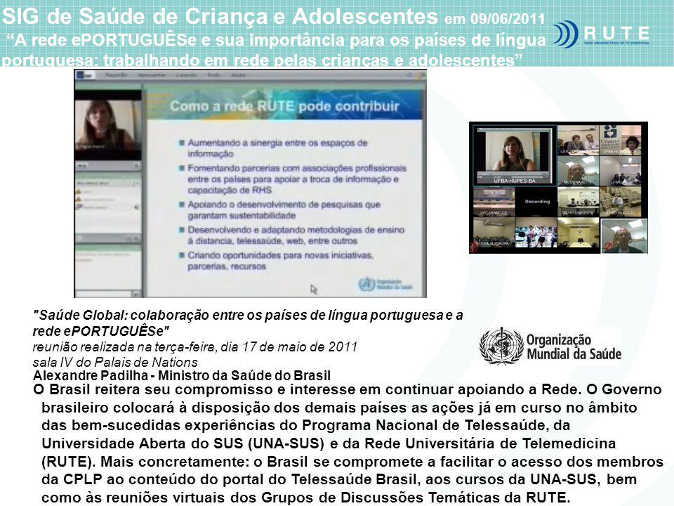SIG de Saúde de Criança e Adolescentes em 09/06/2011 A rede ePORTUGUÊSe e sua importância para os países de língua portuguesa: trabalhando em rede pel