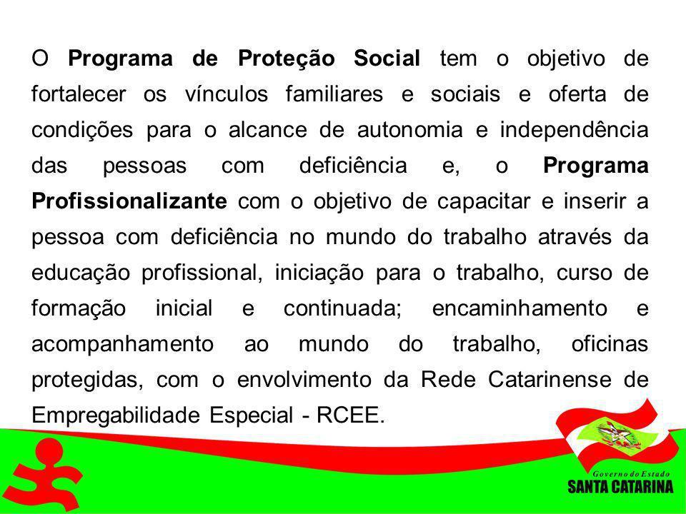 O Programa de Proteção Social tem o objetivo de fortalecer os vínculos familiares e sociais e oferta de condições para o alcance de autonomia e indepe