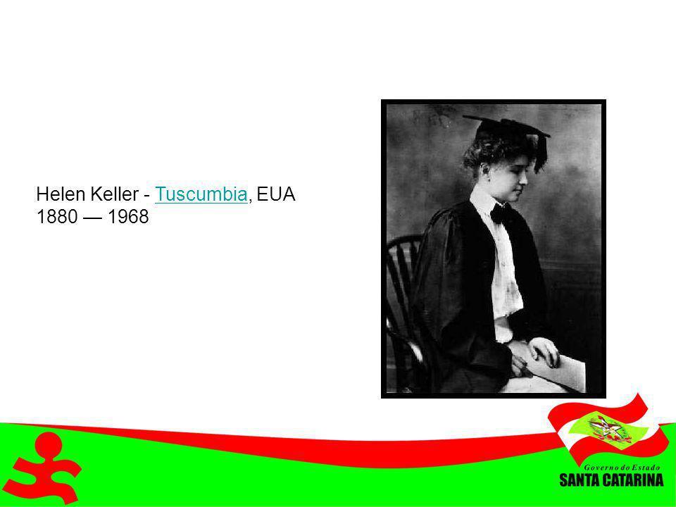 Helen Keller - Tuscumbia, EUA 1880 1968Tuscumbia