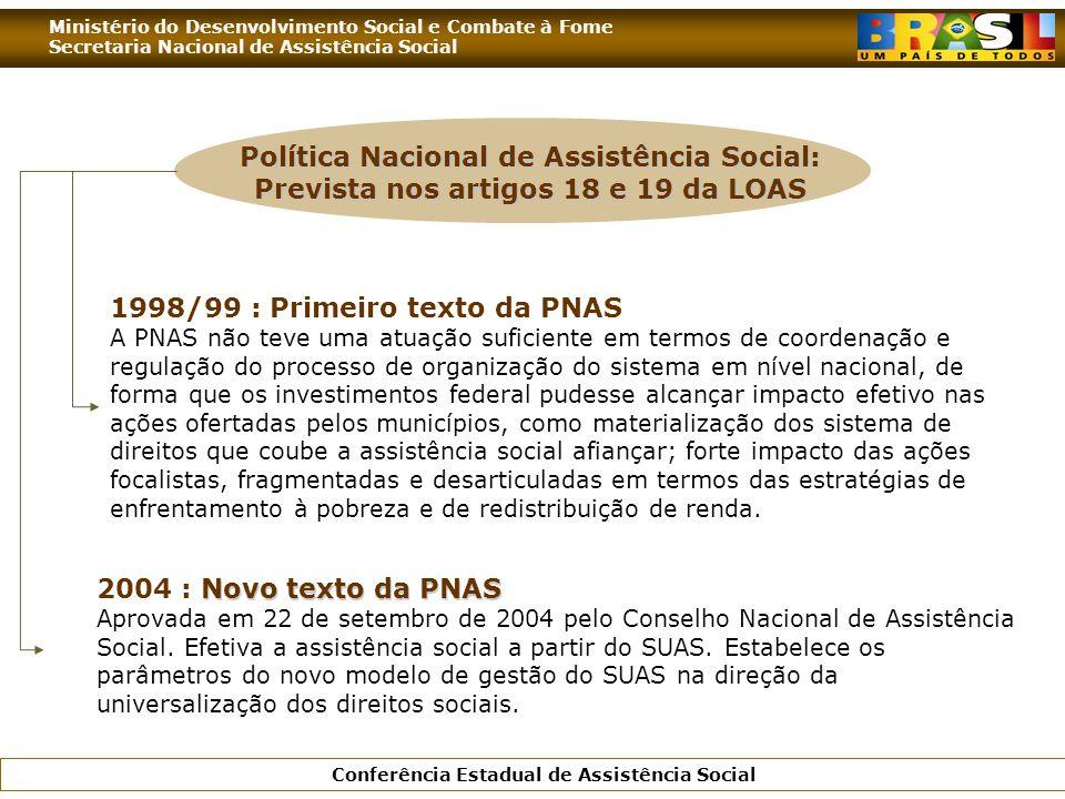 Ministério do Desenvolvimento Social e Combate à Fome Secretaria Nacional de Assistência Social Conferência Estadual de Assistência Social 1998/99 : P