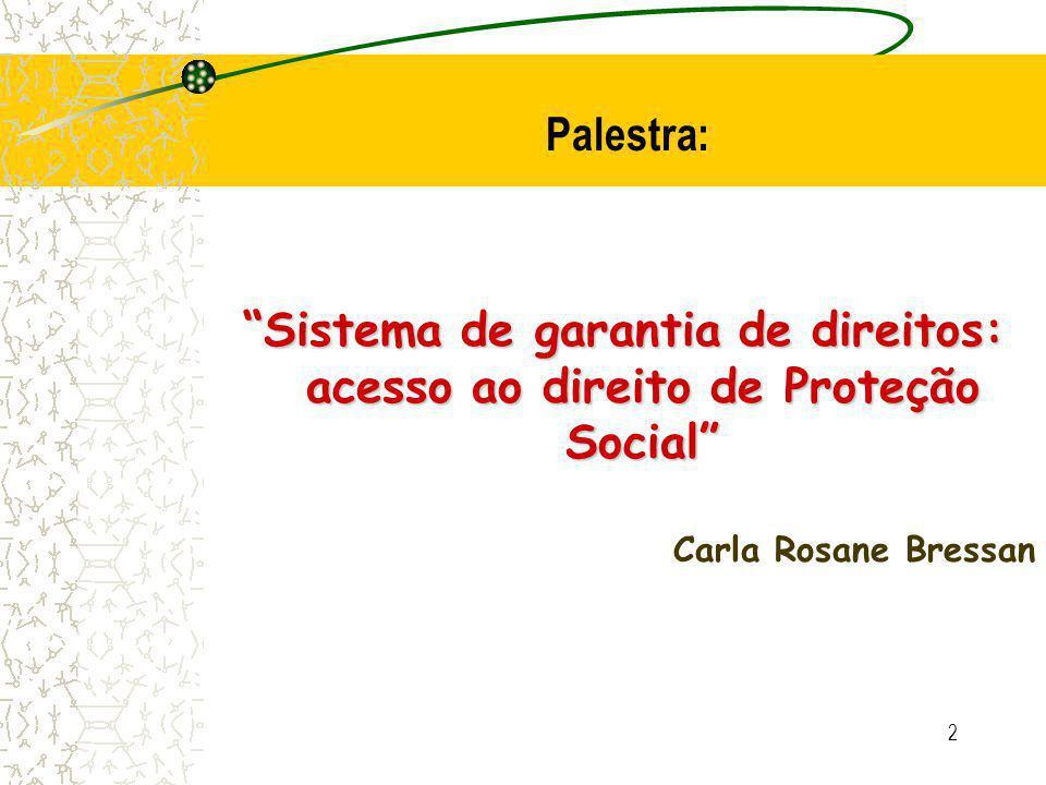 3 Categorias fundamentais de análise: -Proteção -Infância -Direitos da Infância -Proteção à Infância