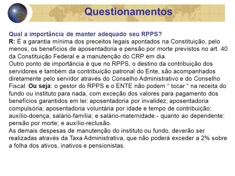 Questionamentos Qual a importância de manter adequado seu RPPS.