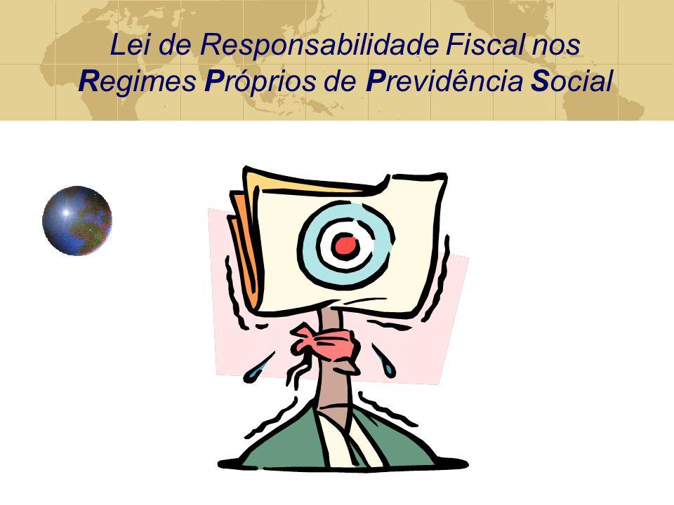 Lei de Responsabilidade Fiscal nos Regimes Próprios de Previdência Social