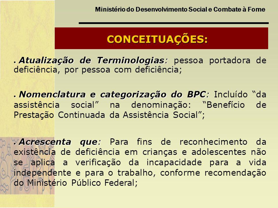 Ministério do Desenvolvimento Social e Combate à Fome Atualização de Terminologias: Atualização de Terminologias: pessoa portadora de deficiência, por
