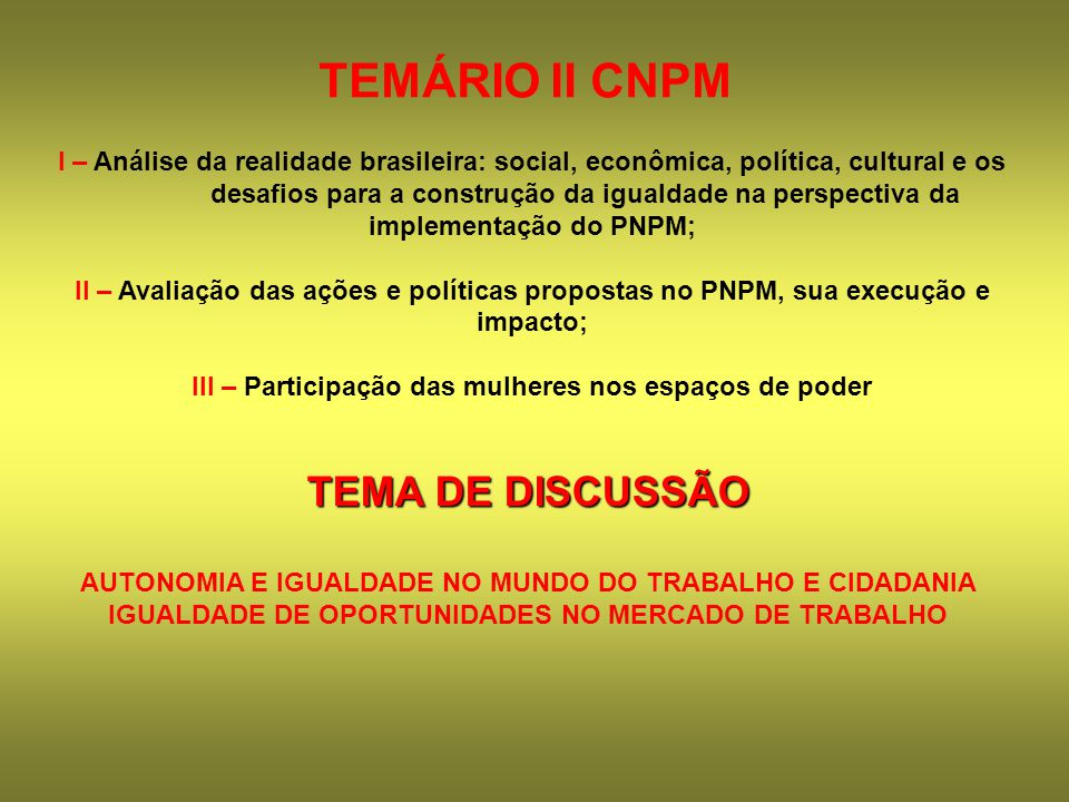 TEMÁRIO II CNPM I – Análise da realidade brasileira: social, econômica, política, cultural e os desafios para a construção da igualdade na perspectiva