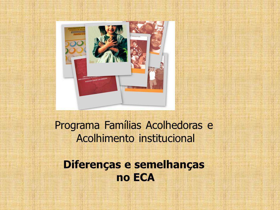 Programa Famílias Acolhedoras e Acolhimento institucional Diferenças e semelhanças no ECA