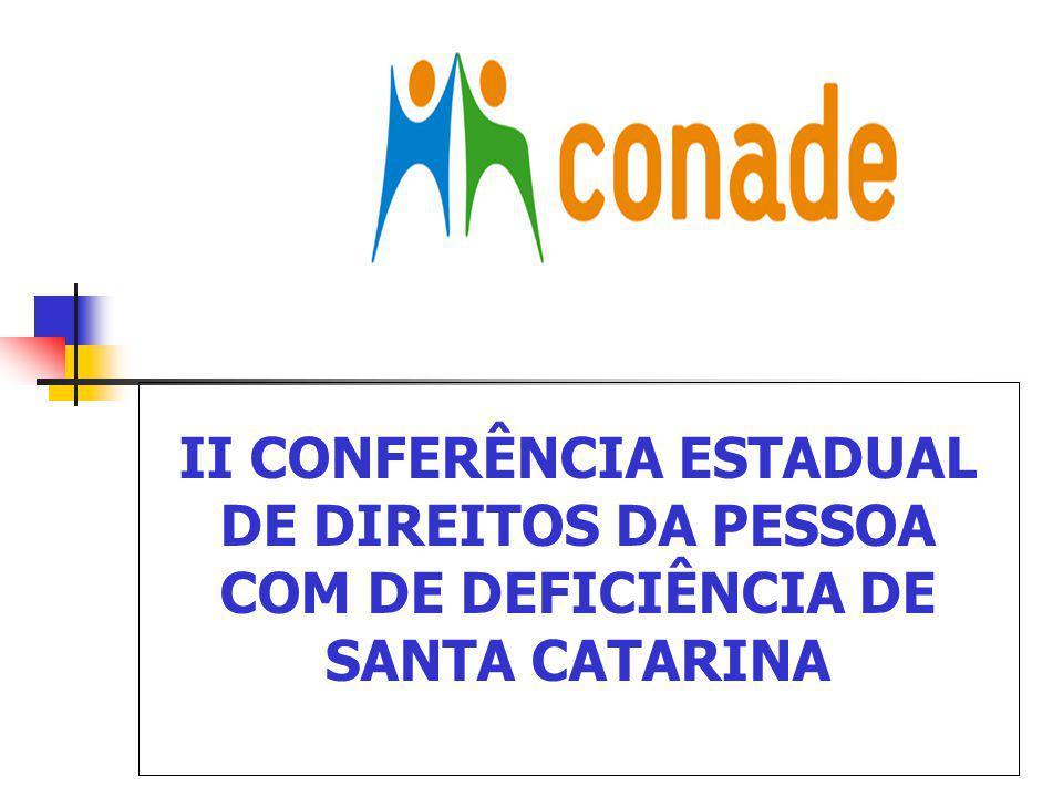 II CONFERÊNCIA ESTADUAL DE DIREITOS DA PESSOA COM DE DEFICIÊNCIA DE SANTA CATARINA