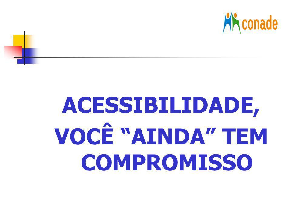 ACESSIBILIDADE Acessibilidade significa condições e possibilidades, com segurança e autonomia para todos.