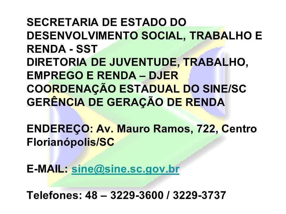 SECRETARIA DE ESTADO DO DESENVOLVIMENTO SOCIAL, TRABALHO E RENDA - SST DIRETORIA DE JUVENTUDE, TRABALHO, EMPREGO E RENDA – DJER COORDENAÇÃO ESTADUAL D