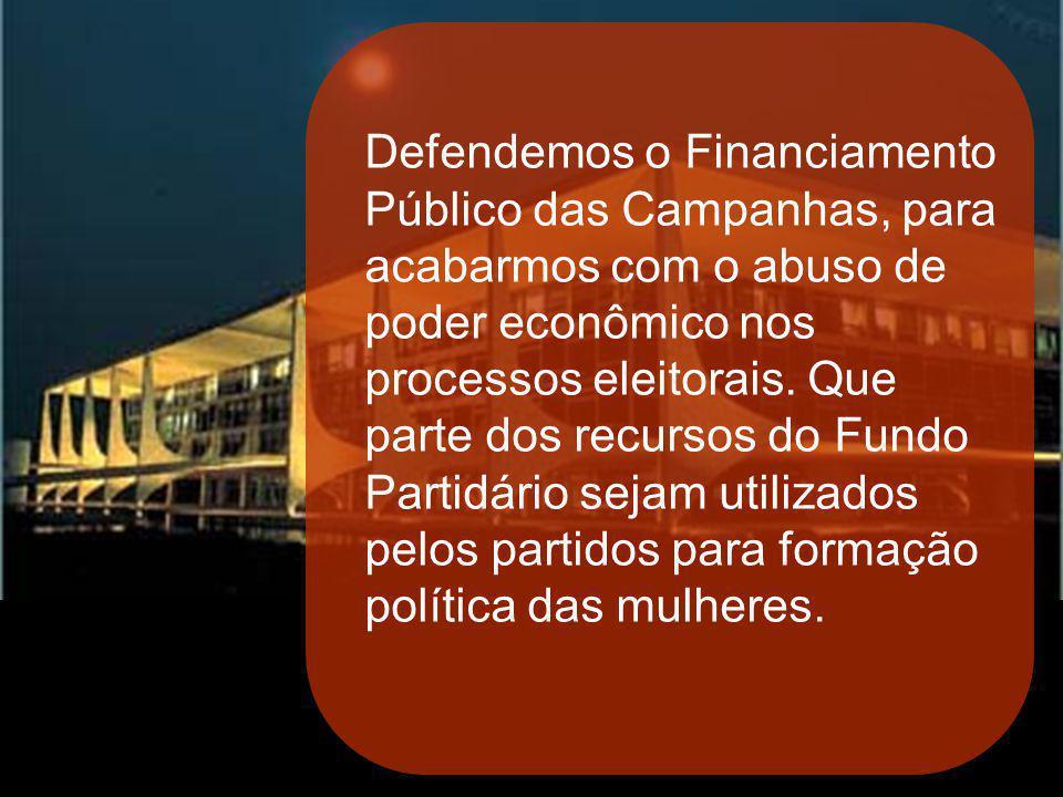 SANTA CATARINA Defendemos o Financiamento Público das Campanhas, para acabarmos com o abuso de poder econômico nos processos eleitorais. Que parte dos