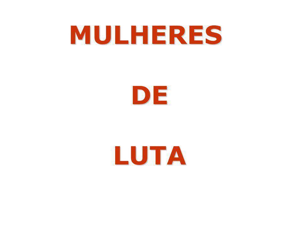 MULHERESDE LUTA