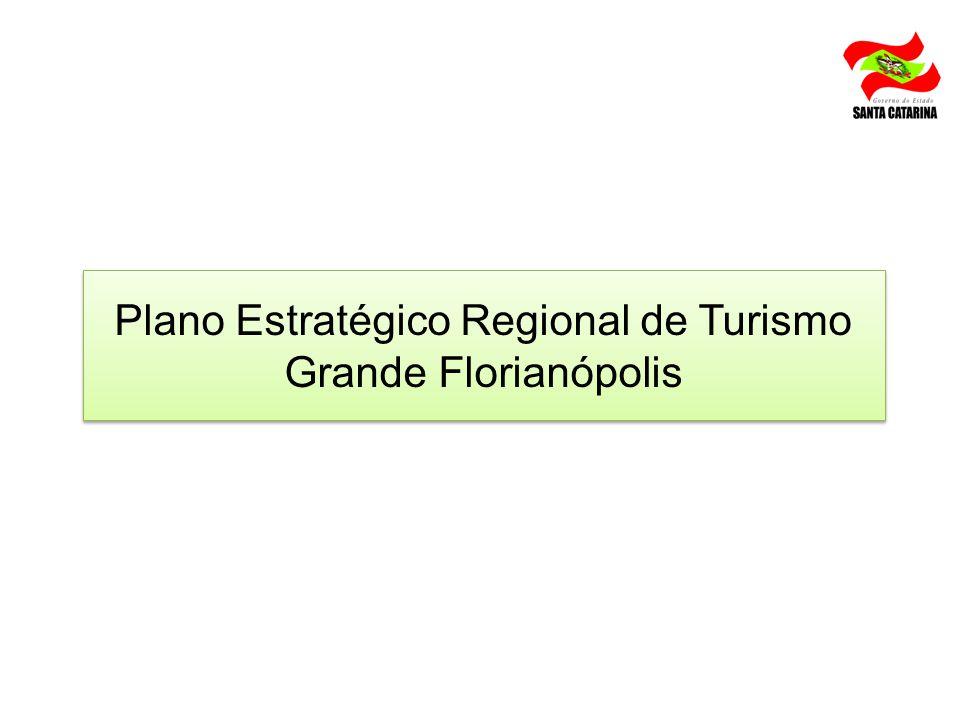 Plano Estratégico Regional de Turismo Grande Florianópolis Plano Estratégico Regional de Turismo Grande Florianópolis
