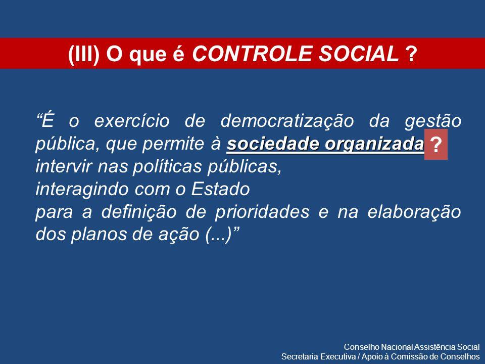 sociedade organizada É o exercício de democratização da gestão pública, que permite à sociedade organizada intervir nas políticas públicas, interagind