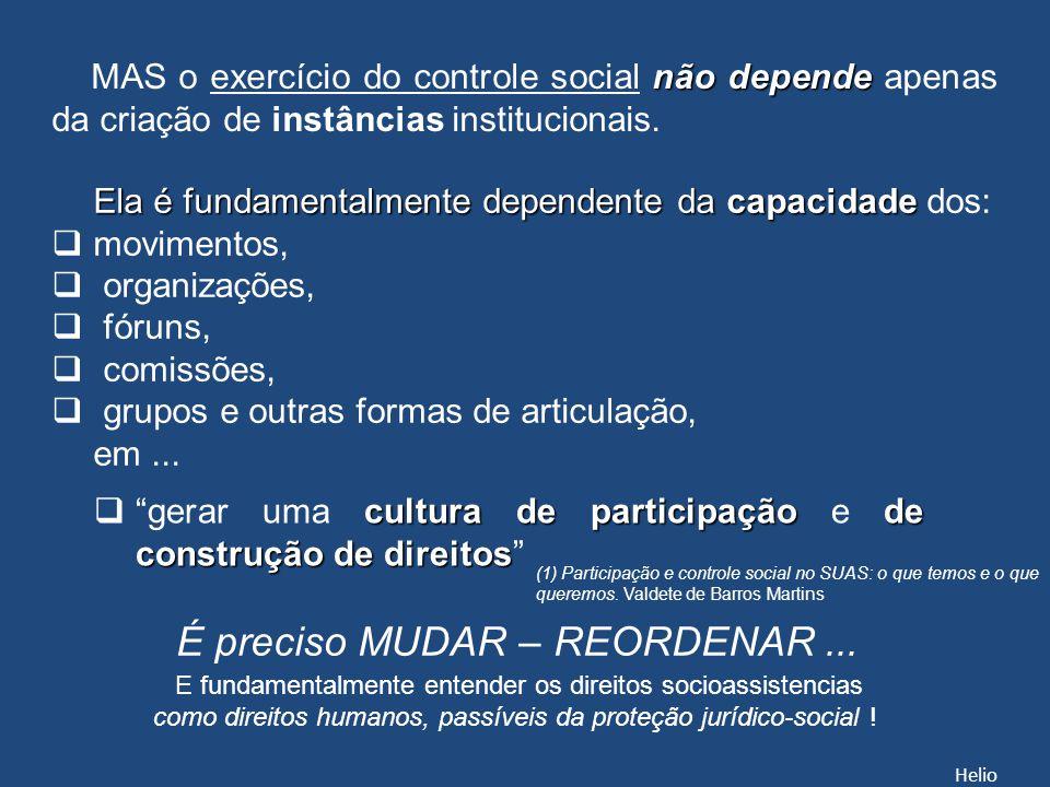 Ela é fundamentalmente dependente da capacidade Ela é fundamentalmente dependente da capacidade dos: movimentos, organizações, fóruns, comissões, grup