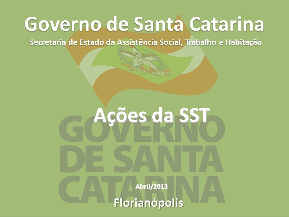 Governo do Estado de Santa Catarina Florianópolis Secretaria de Estado da Assistência Social, Trabalho e Habitação Florianópolis Governo de Santa Cata