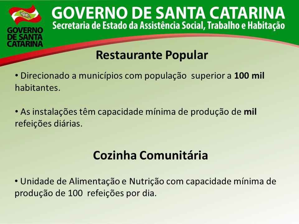 Direcionado a municípios com população superior a 100 mil habitantes. As instalações têm capacidade mínima de produção de mil refeições diárias. Resta