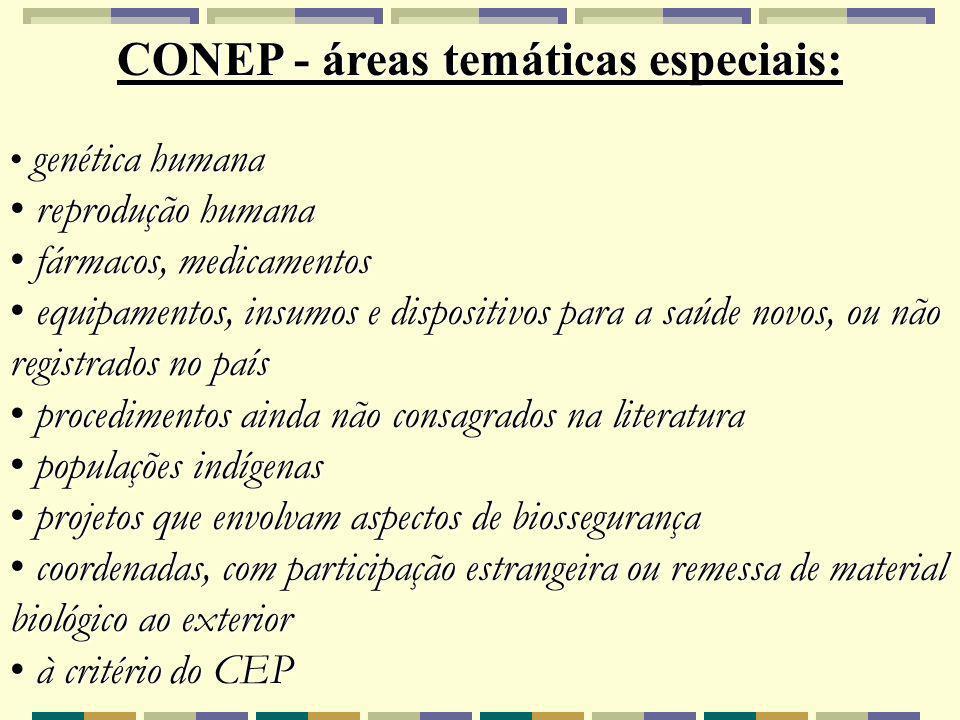 CONEP - áreas temáticas especiais: genética humana genética humana reprodução humana reprodução humana fármacos, medicamentos fármacos, medicamentos e