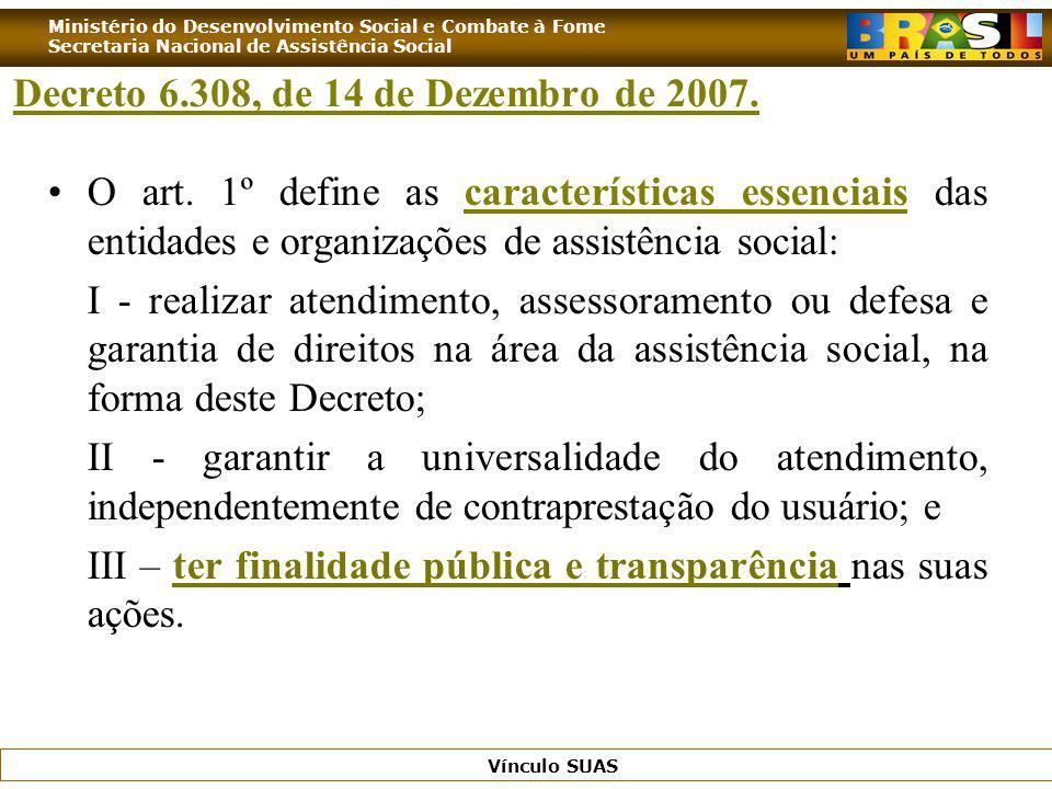 Ministério do Desenvolvimento Social e Combate à Fome Secretaria Nacional de Assistência Social Vínculo SUAS Decreto 6.308, de 14 de Dezembro de 2007.