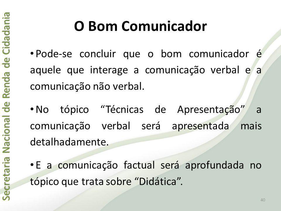 Secretaria Nacional de Renda de Cidadania Secretaria Nacional de Renda de Cidadania O Bom Comunicador Pode-se concluir que o bom comunicador é aquele
