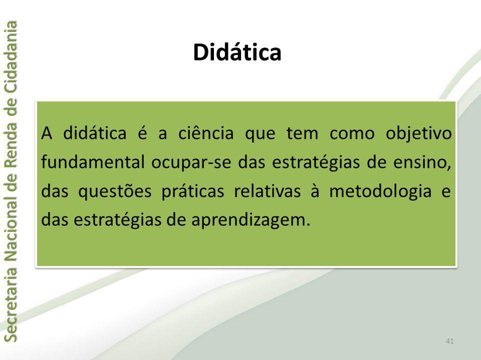 Secretaria Nacional de Renda de Cidadania Secretaria Nacional de Renda de Cidadania Didática A didática é a ciência que tem como objetivo fundamental